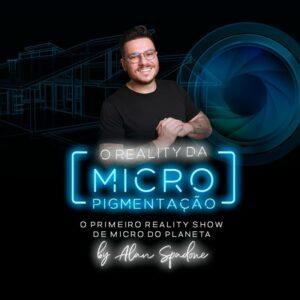 A Casa da Micro: o primeiro reality show de micropigmentação do planeta, comandado por Alan Spadone!