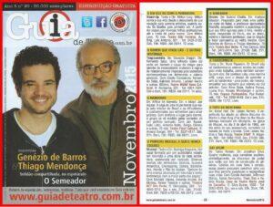 """Os atores Genezio de Barros e Thiago Mendonça concederam uma entrevista para o Guia de Teatro, falando sobre a peça """"O Semeador""""."""
